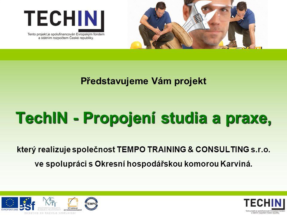 Představujeme Vám projekt TechIN - Propojení studia a praxe, TEMPO TRAINING & CONSULTING s.r.o. Okresní hospodářskou komorou Karviná. který realizuje