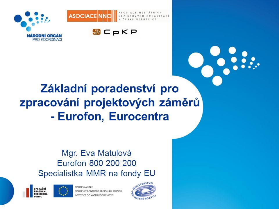 1 Základní poradenství pro zpracování projektových záměrů - Eurofon, Eurocentra Mgr.