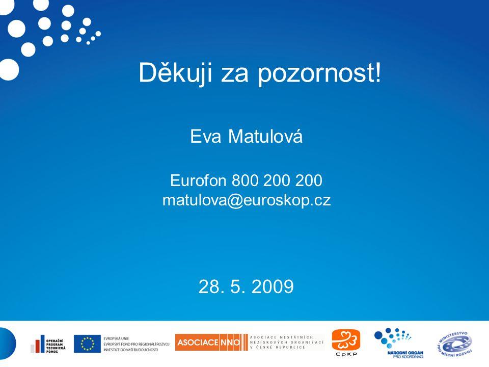 31 Děkuji za pozornost! Eva Matulová Eurofon 800 200 200 matulova@euroskop.cz 28. 5. 2009