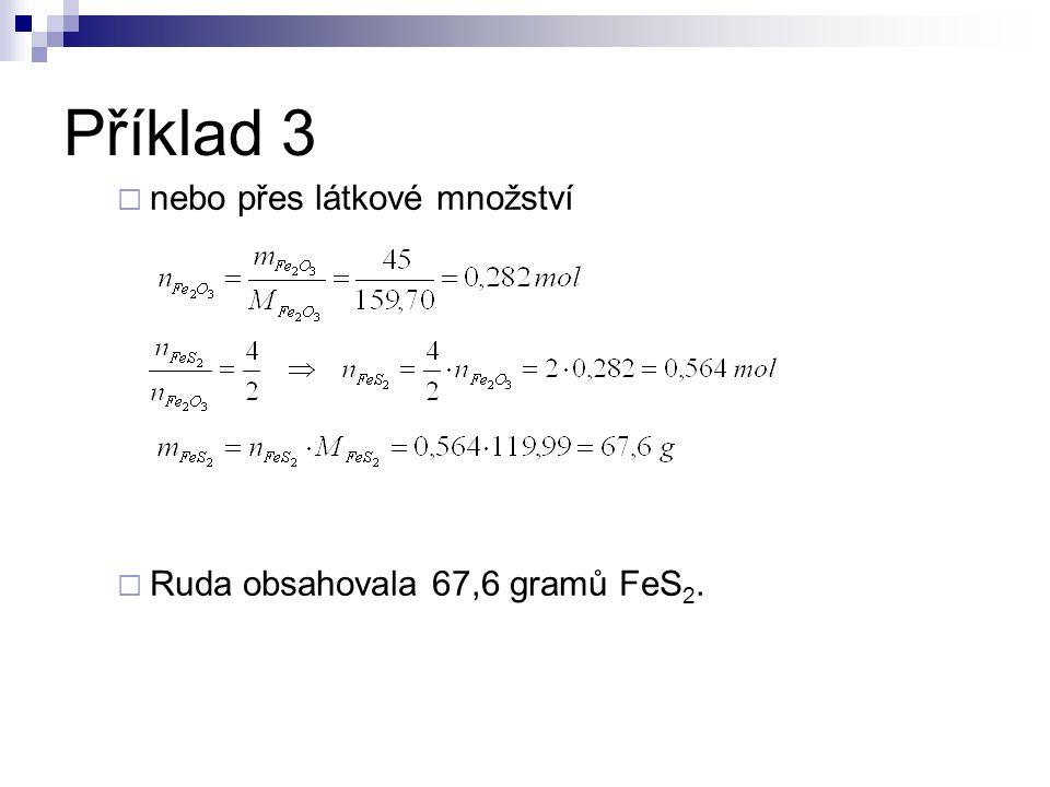  nebo přes látkové množství  Ruda obsahovala 67,6 gramů FeS 2.