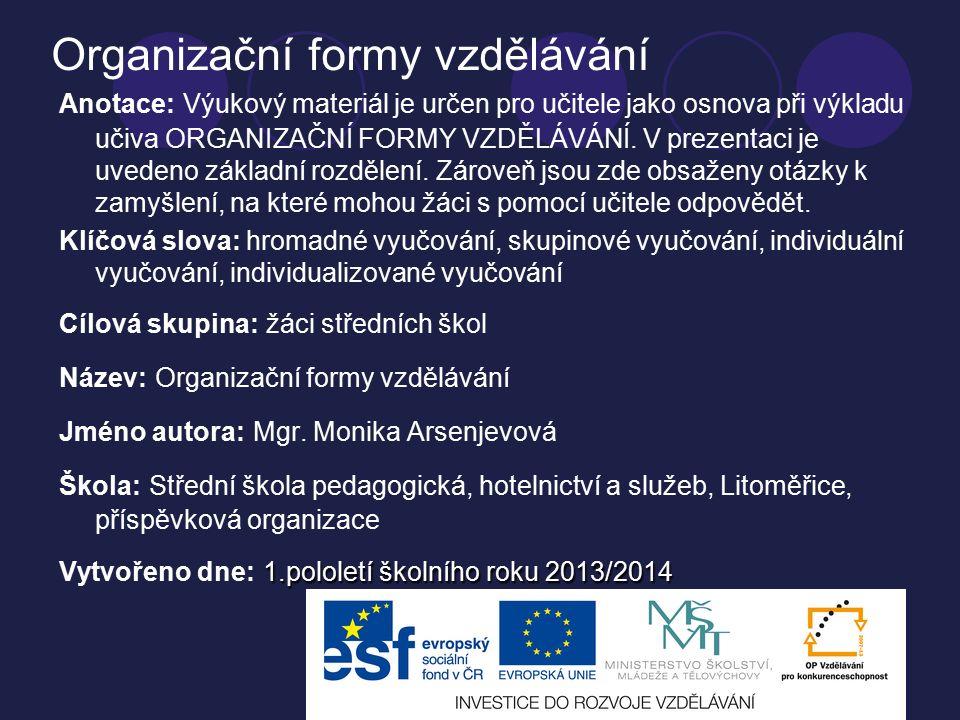 Organizační formy vzdělávání Vypracovala: Monika Arsenjevová