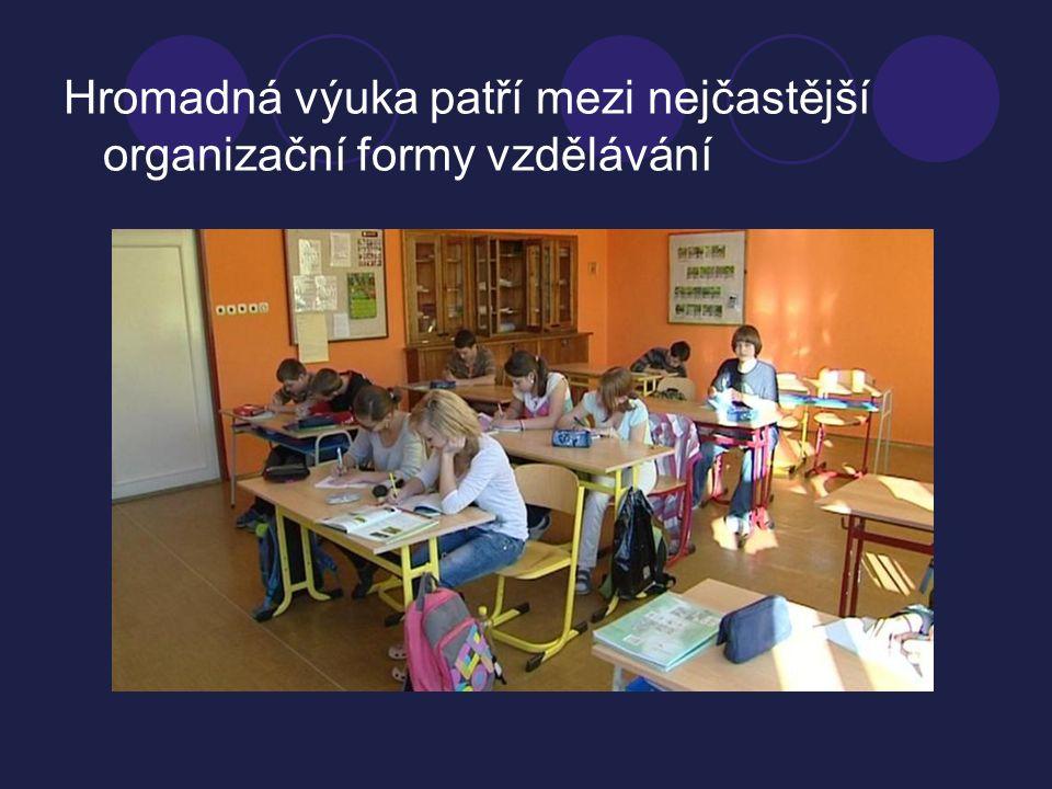Hromadná výuka patří mezi nejčastější organizační formy vzdělávání