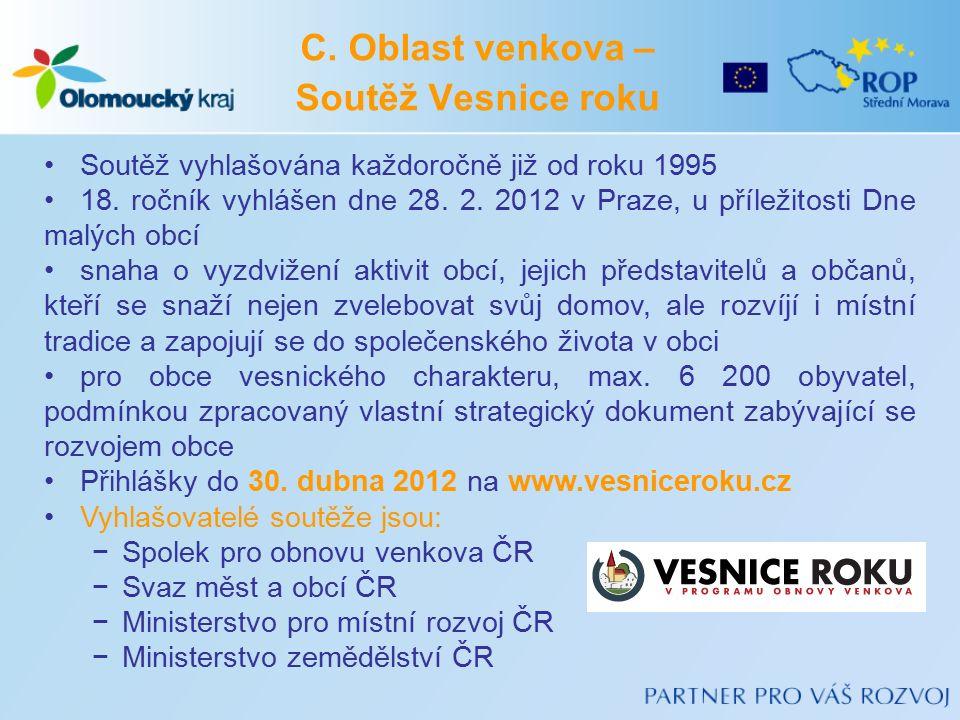 C. Oblast venkova – Soutěž Vesnice roku Soutěž vyhlašována každoročně již od roku 1995 18.