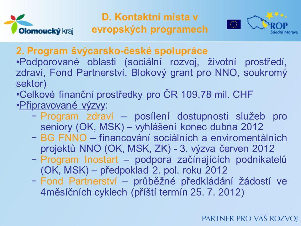 2. Program švýcarsko-české spolupráce Podporované oblasti (sociální rozvoj, životní prostředí, zdraví, Fond Partnerství, Blokový grant pro NNO, soukro