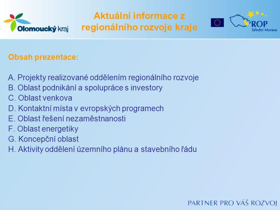 Obsah prezentace: A. Projekty realizované oddělením regionálního rozvoje B.