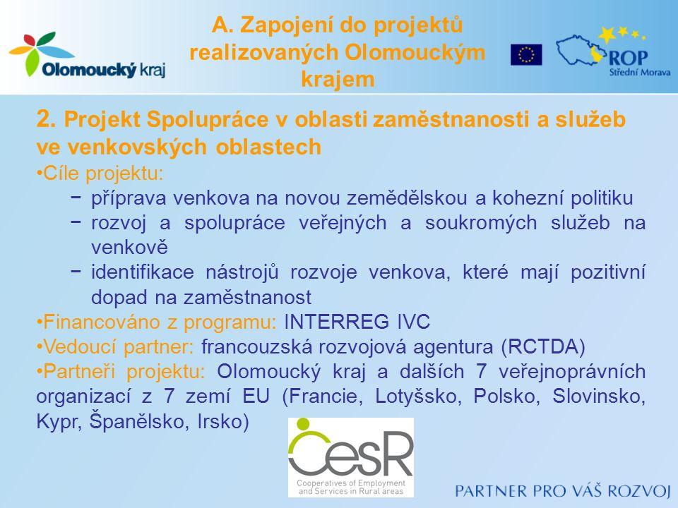 A. Zapojení do projektů realizovaných Olomouckým krajem 2.