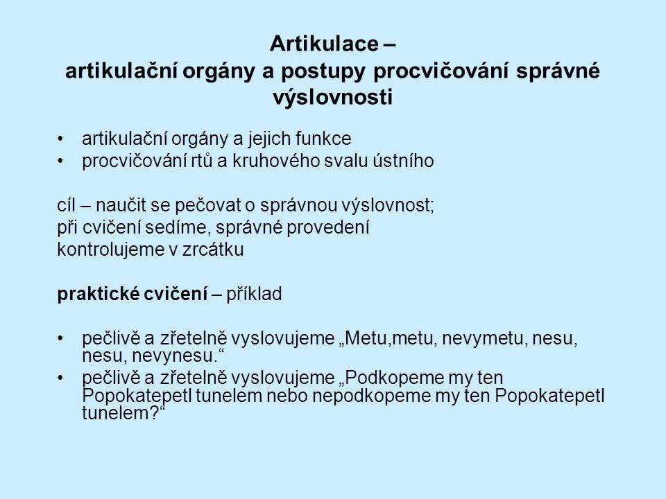 Artikulace – artikulační orgány a postupy procvičování správné výslovnosti artikulační orgány a jejich funkce procvičování rtů a kruhového svalu ústní