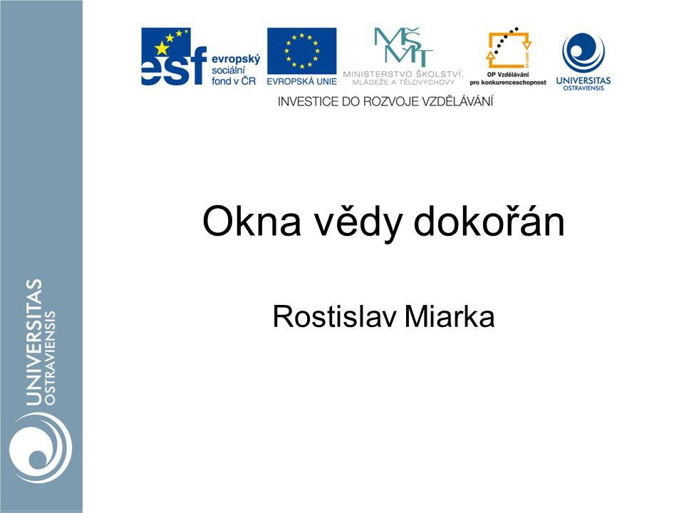 Okna vědy dokořán Rostislav Miarka