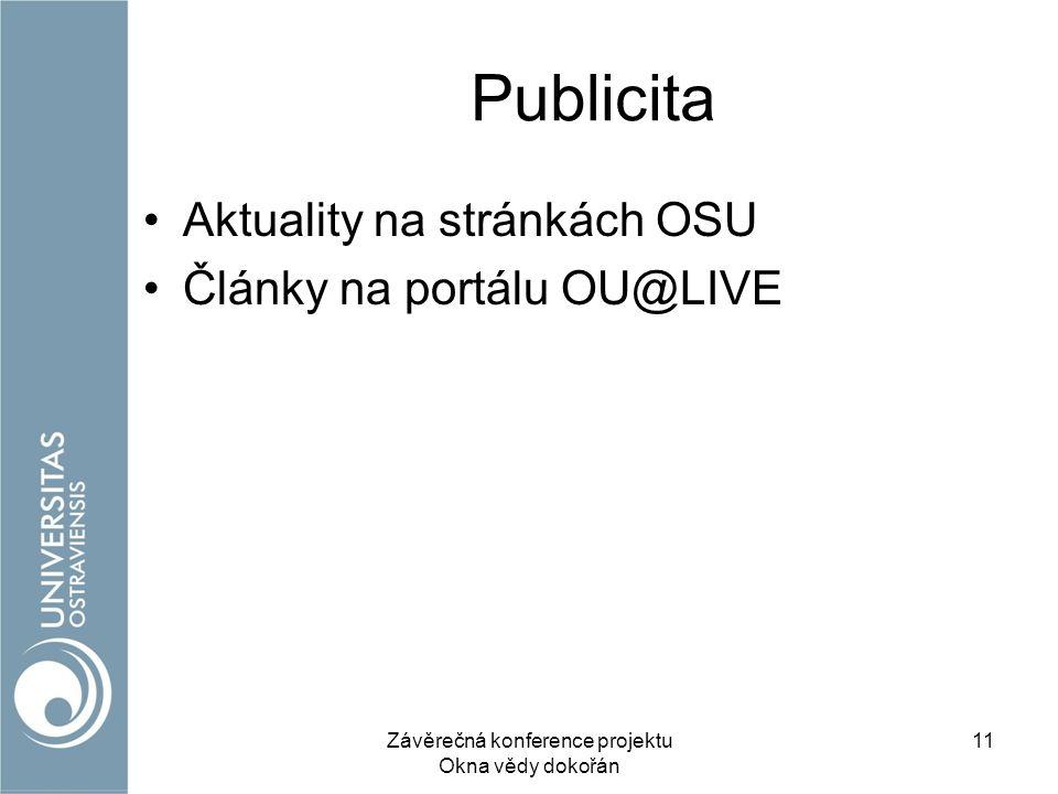 Publicita Aktuality na stránkách OSU Články na portálu OU@LIVE Závěrečná konference projektu Okna vědy dokořán 11