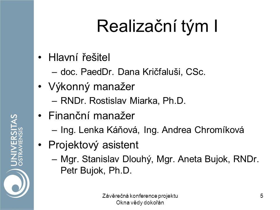 Realizační tým I Hlavní řešitel –doc. PaedDr. Dana Kričfaluši, CSc.