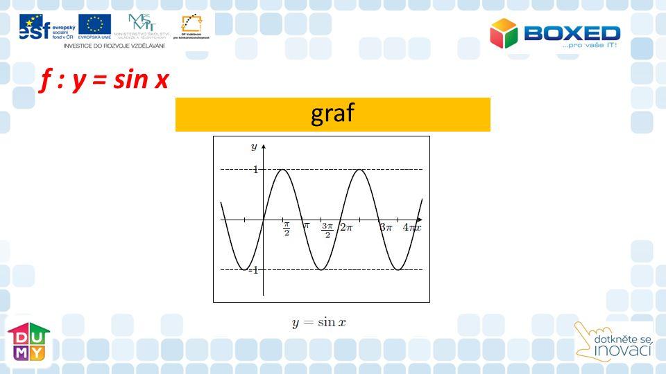 Vlastnosti funkce sinus: není prostá je omezená zdola v -1 a shora v 1 je lichá je periodická s periodou 360° (2  rad) má extrémy: maximum v 90° + k.360° ( ) minimum v 270°+ k.360° ( )