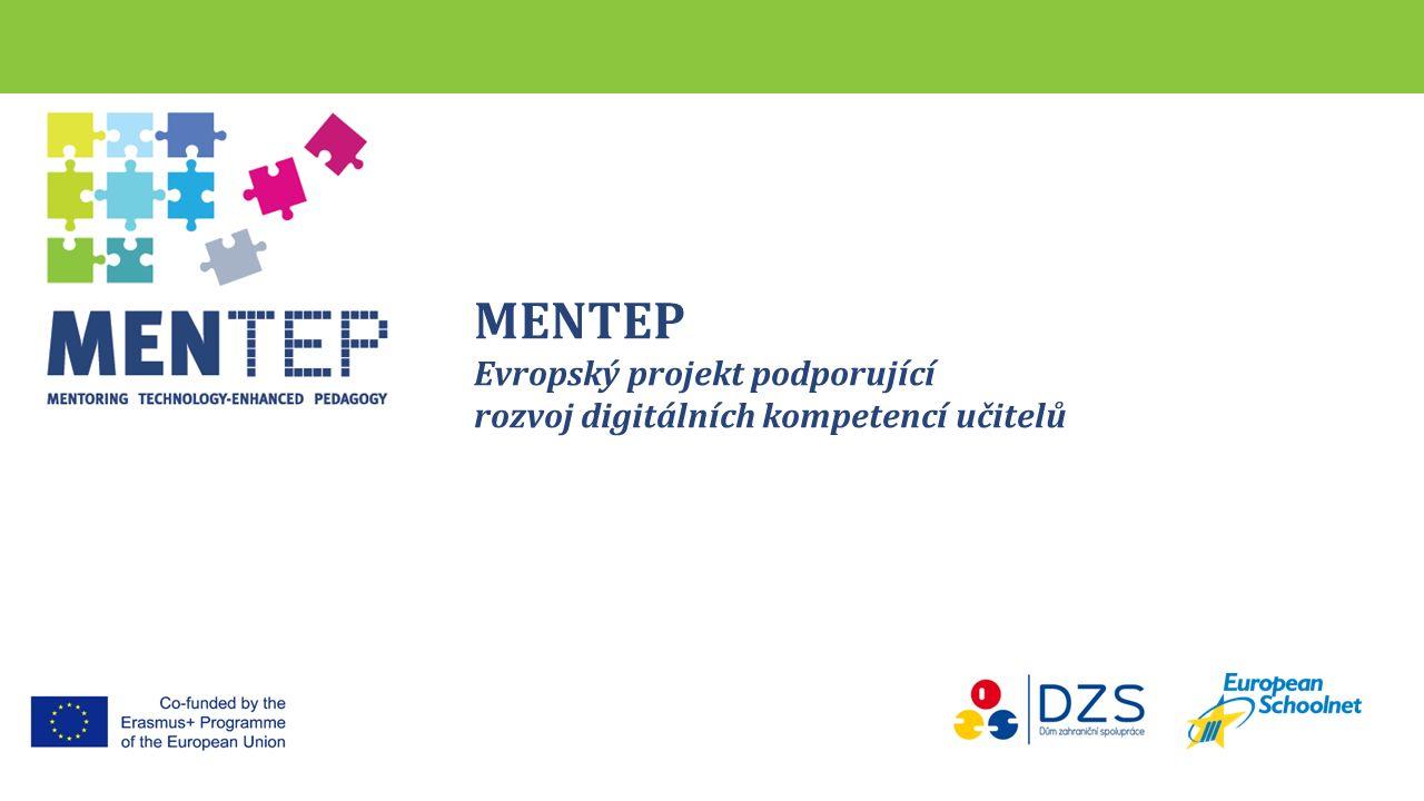 MENTEP Evropský projekt podporující rozvoj digitálních kompetencí učitelů