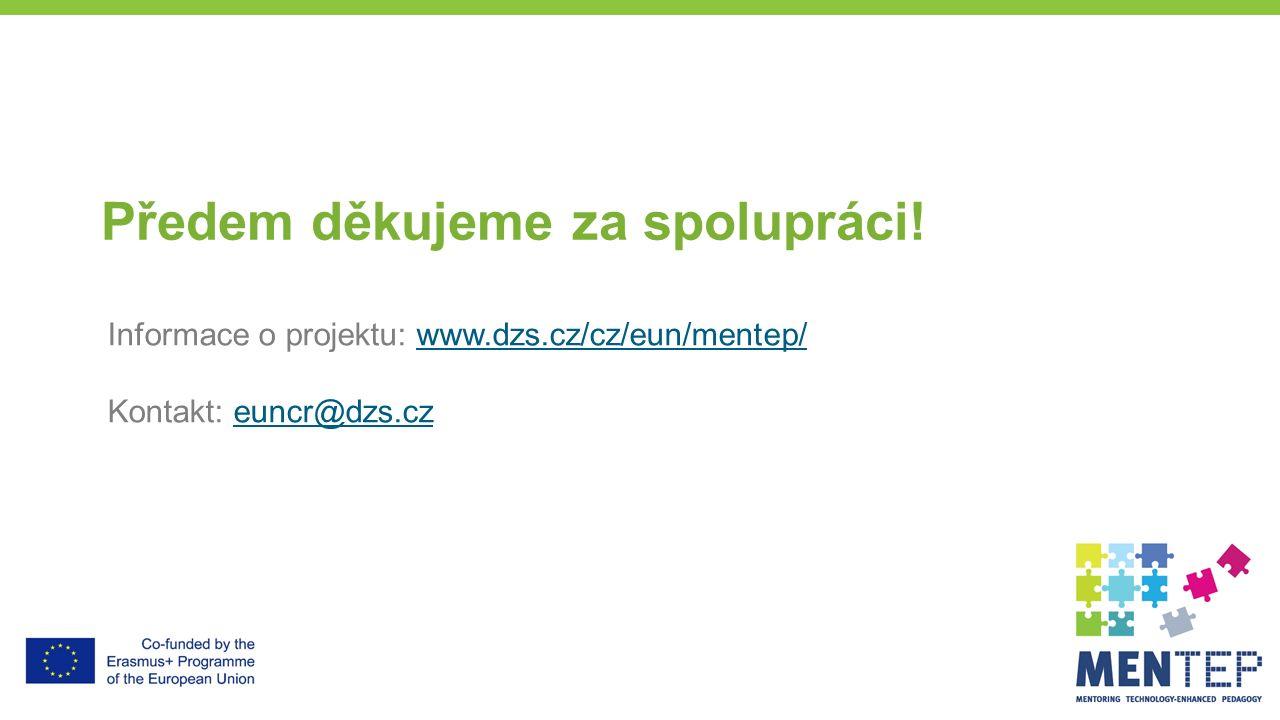 Předem děkujeme za spolupráci! Informace o projektu: www.dzs.cz/cz/eun/mentep/www.dzs.cz/cz/eun/mentep/ Kontakt: euncr@dzs.czeuncr@dzs.cz