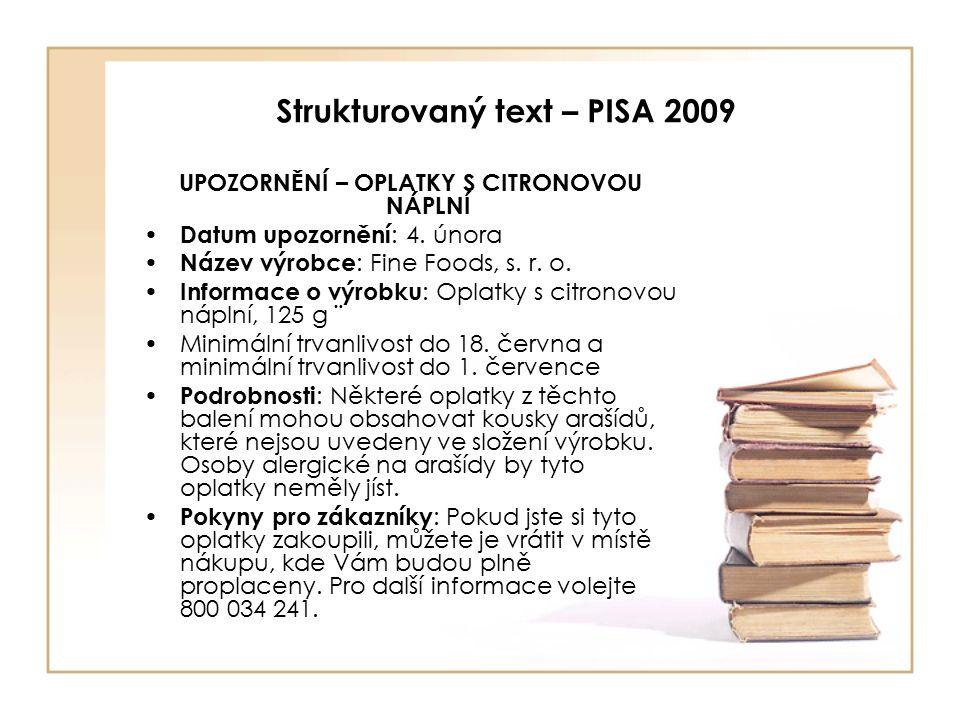Strukturovaný text – PISA 2009 UPOZORNĚNÍ – OPLATKY S CITRONOVOU NÁPLNÍ Datum upozornění : 4.