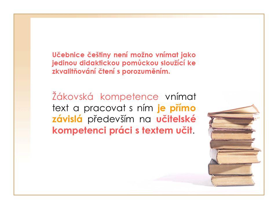 Učebnice češtiny není možno vnímat jako jedinou didaktickou pomůckou sloužící ke zkvalitňování čtení s porozuměním.
