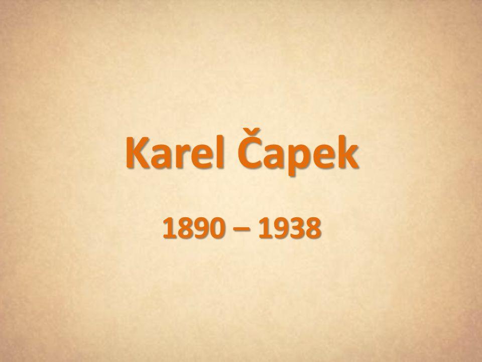 Karel Čapek 1890 – 1938