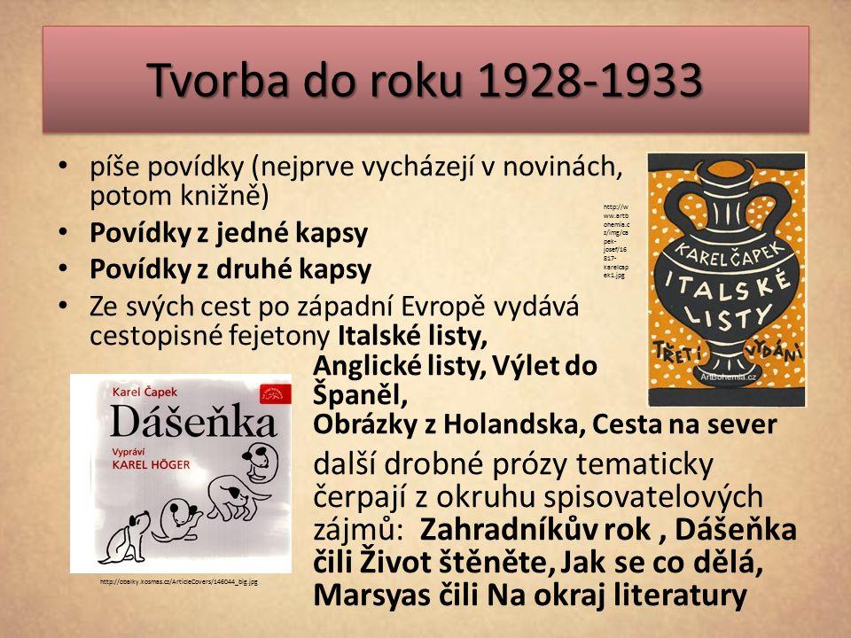 Tvorba do roku 1928-1933 píše povídky (nejprve vycházejí v novinách, potom knižně) Povídky z jedné kapsy Povídky z druhé kapsy Ze svých cest po západn