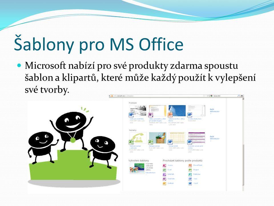 Šablony pro MS Office Microsoft nabízí pro své produkty zdarma spoustu šablon a klipartů, které může každý použít k vylepšení své tvorby.