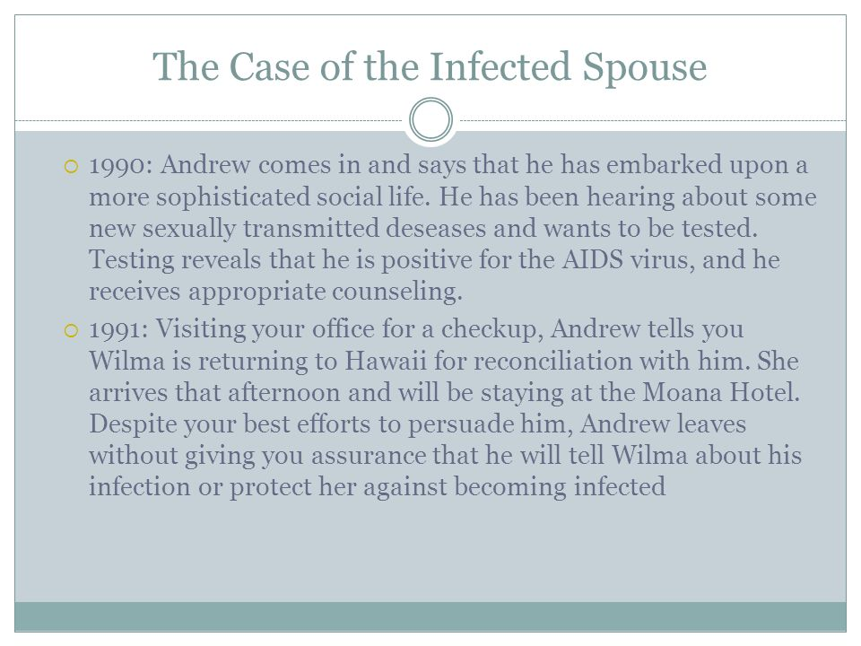 The Case of the Infected Spouse  1990: Andrew comes in and says that he has embarked upon a more sophisticated social life.