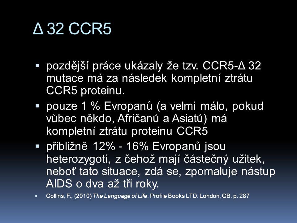 Δ 32 CCR5  pozdější práce ukázaly že tzv.