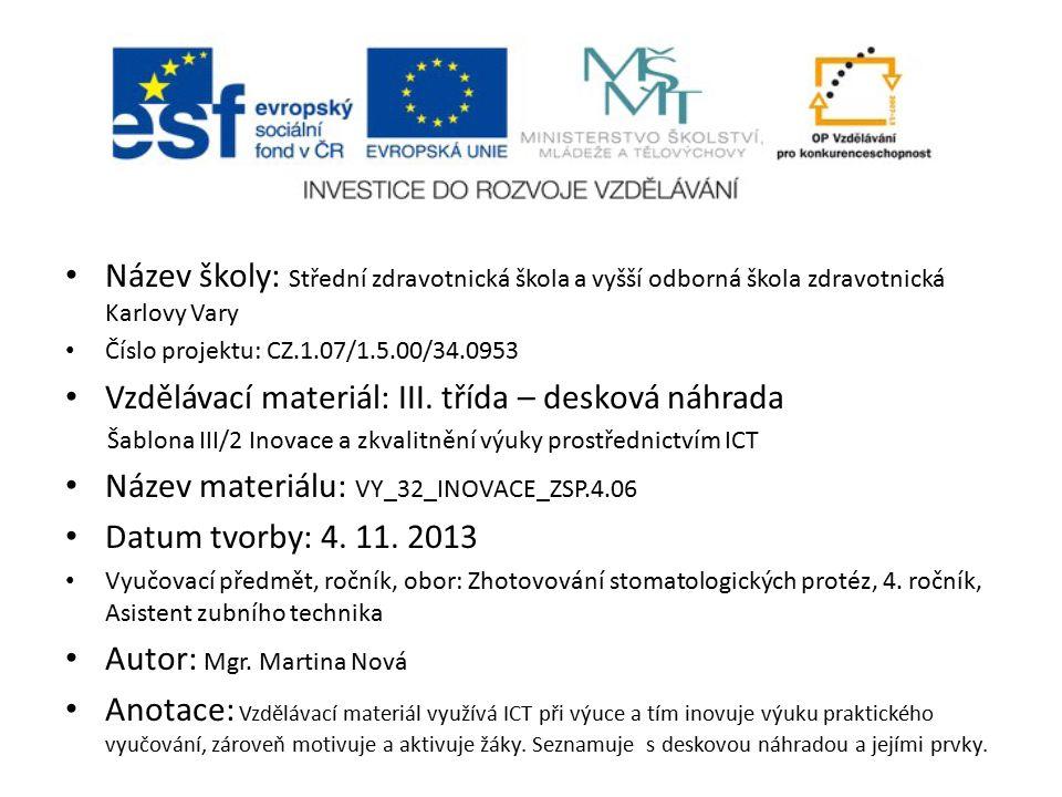 Název školy: Střední zdravotnická škola a vyšší odborná škola zdravotnická Karlovy Vary Číslo projektu: CZ.1.07/1.5.00/34.0953 Vzdělávací materiál: III.
