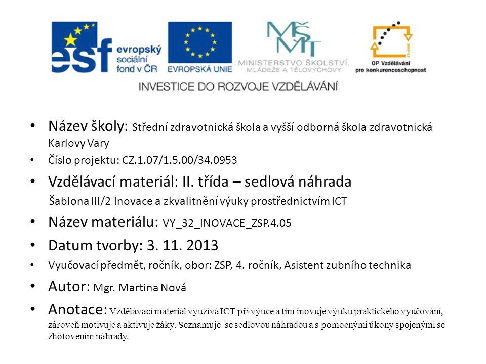 Název školy: Střední zdravotnická škola a vyšší odborná škola zdravotnická Karlovy Vary Číslo projektu: CZ.1.07/1.5.00/34.0953 Vzdělávací materiál: II.