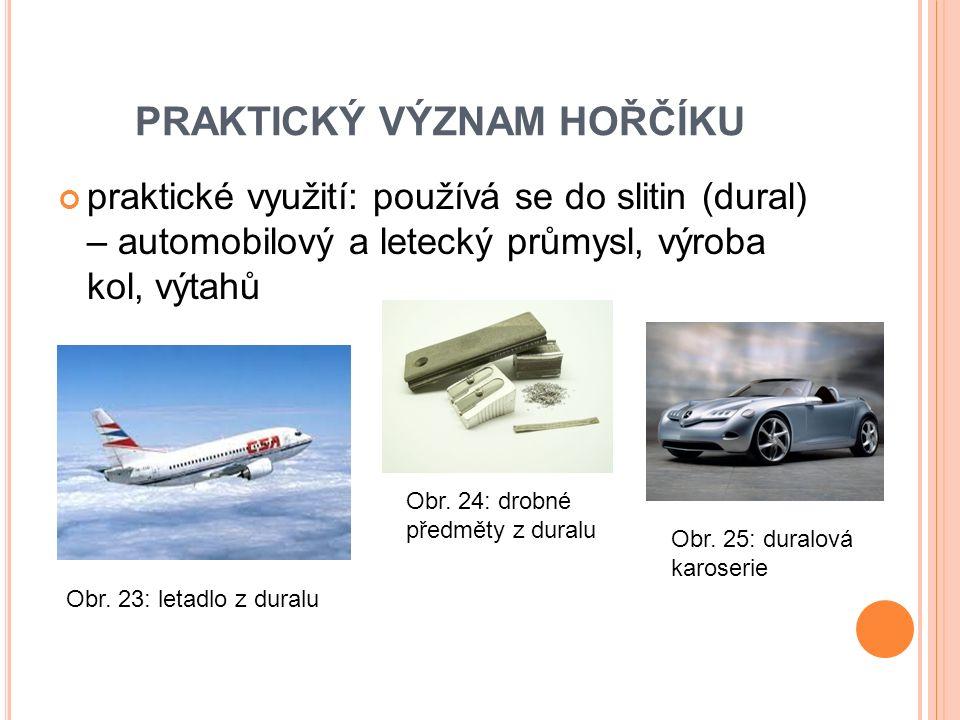 PRAKTICKÝ VÝZNAM HOŘČÍKU praktické využití: používá se do slitin (dural) – automobilový a letecký průmysl, výroba kol, výtahů Obr.