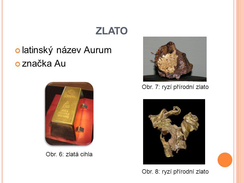 vlastnosti: žlutý, lesklý na vzduchu stálý kov, vysoká hustota, malá tvrdost, výborná tažnost a kujnost, v přírodě se nachází ryzí, rozpouští se pouze v lučavce královské (směs kyseliny dusičné a chlorovodíkové), čistota = ryzost, vyjadřuje se v karátech karát = 1/24 celkové hmotnosti těží se amalgámovým způsobem – rozpustí se ve rtuti a pak následně oddělí slitiny s niklem a palladiem jsou bílé zlato ZLATO