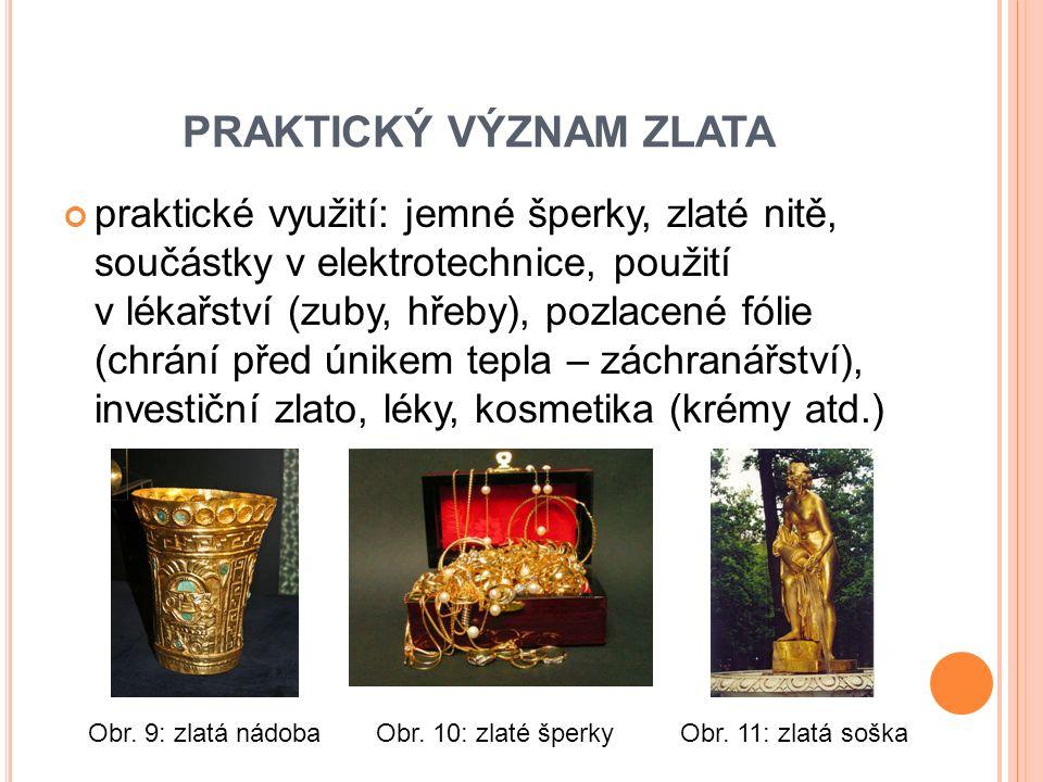 PRAKTICKÝ VÝZNAM ZLATA Obr.12: zlatá mince Obr. 13: zlato a kosmetika Obr.