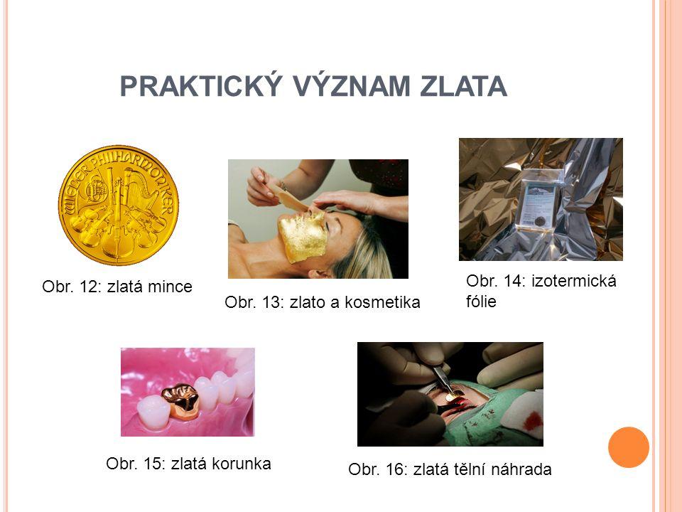 PRAKTICKÝ VÝZNAM ZLATA Obr. 12: zlatá mince Obr. 13: zlato a kosmetika Obr.
