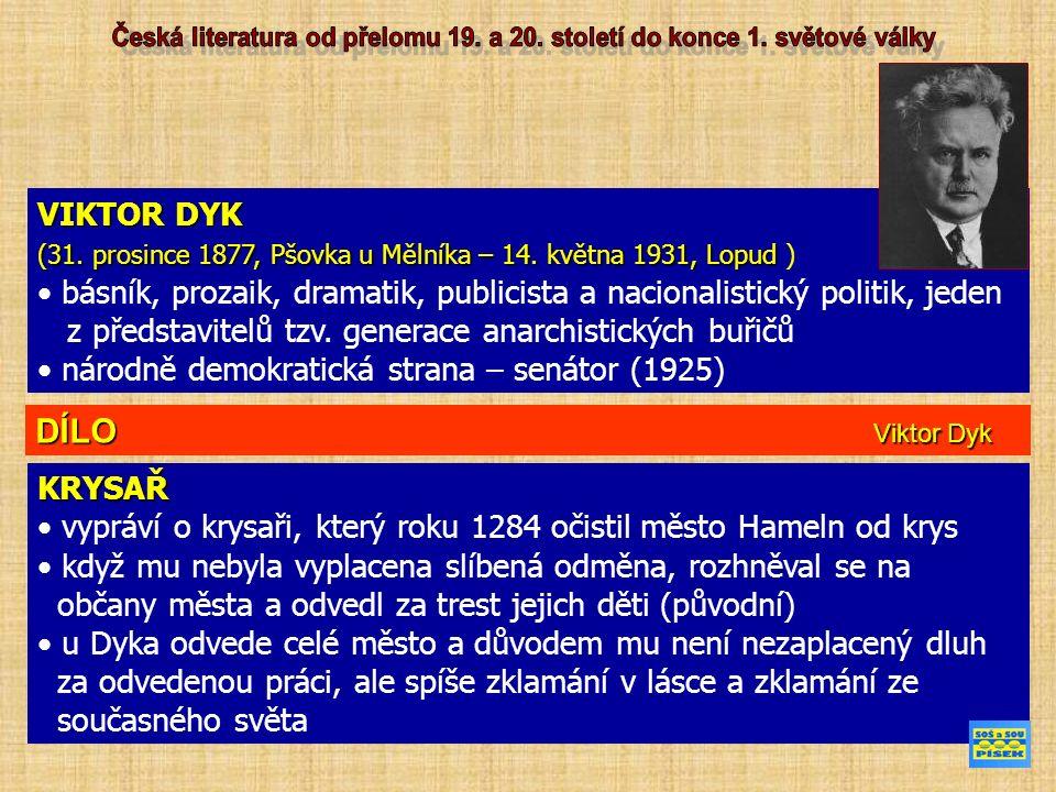 VIKTOR DYK (31. prosince 1877, Pšovka u Mělníka – 14.