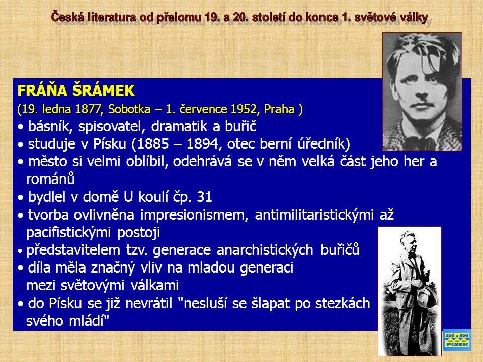 FRÁŇA ŠRÁMEK (19. ledna 1877, Sobotka – 1. července 1952, Praha (19.