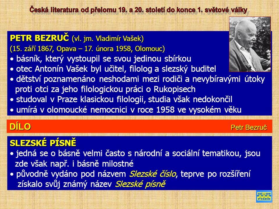 PETR BEZRUČ (vl. jm. Vladimír Vašek) (15. září 1867, Opava – 17.