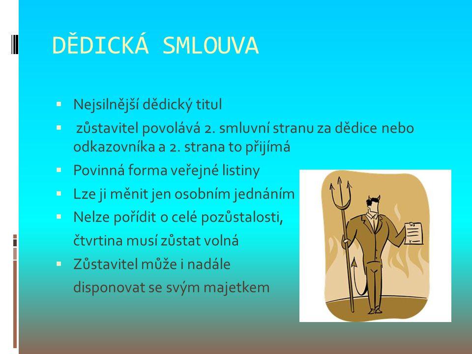 DĚDICKÁ SMLOUVA  Nejsilnější dědický titul  zůstavitel povolává 2.