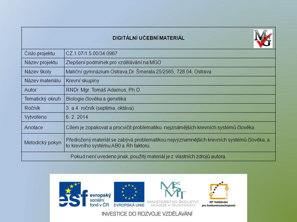 DIGITÁLNÍ UČEBNÍ MATERIÁL Číslo projektuCZ.1.07/1.5.00/34.0967 Název projektuZlepšení podmínek pro vzdělávání na MGO Název školyMatiční gymnázium Ostrava,Dr.