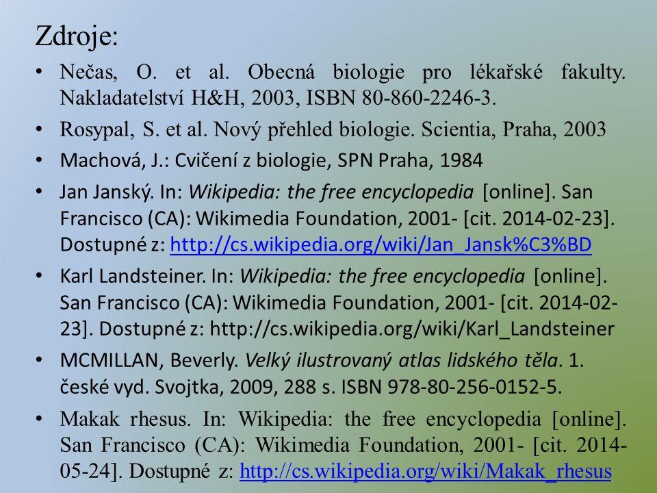 Zdroje: Nečas, O. et al. Obecná biologie pro lékařské fakulty.