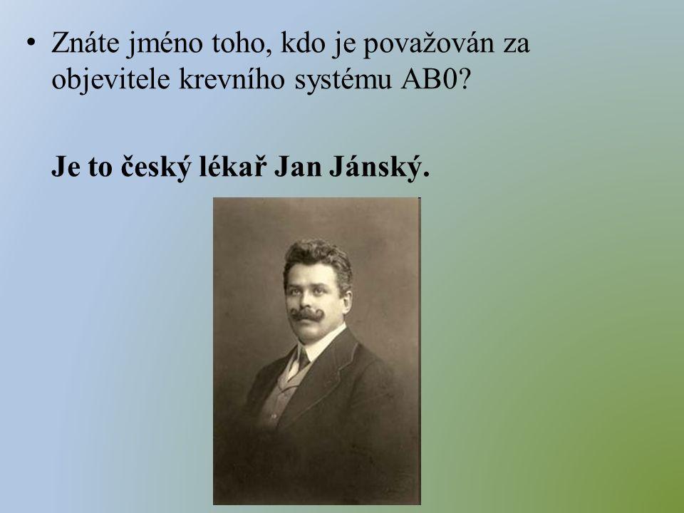 Znáte jméno toho, kdo je považován za objevitele krevního systému AB0.
