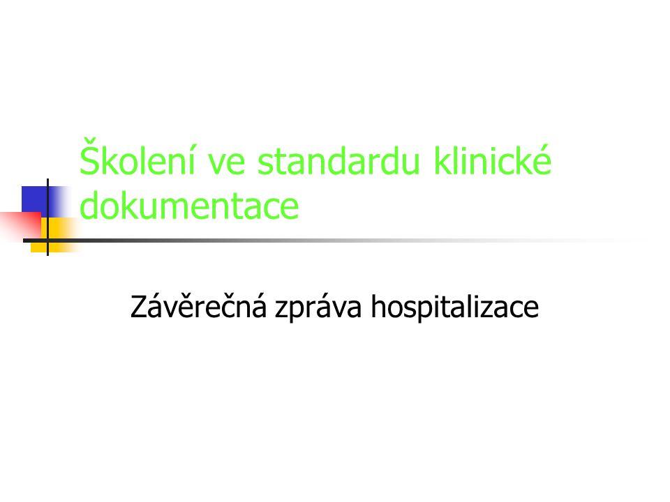 Školení ve standardu klinické dokumentace Závěrečná zpráva hospitalizace