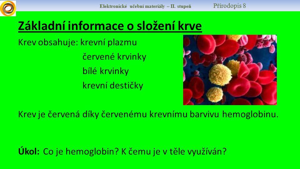 Úkol: Pracuj ve dvojicích: Na obrázku rozliš jednotlivé složky krve, srovnej jejich vznik, počet, životnost a funkci.