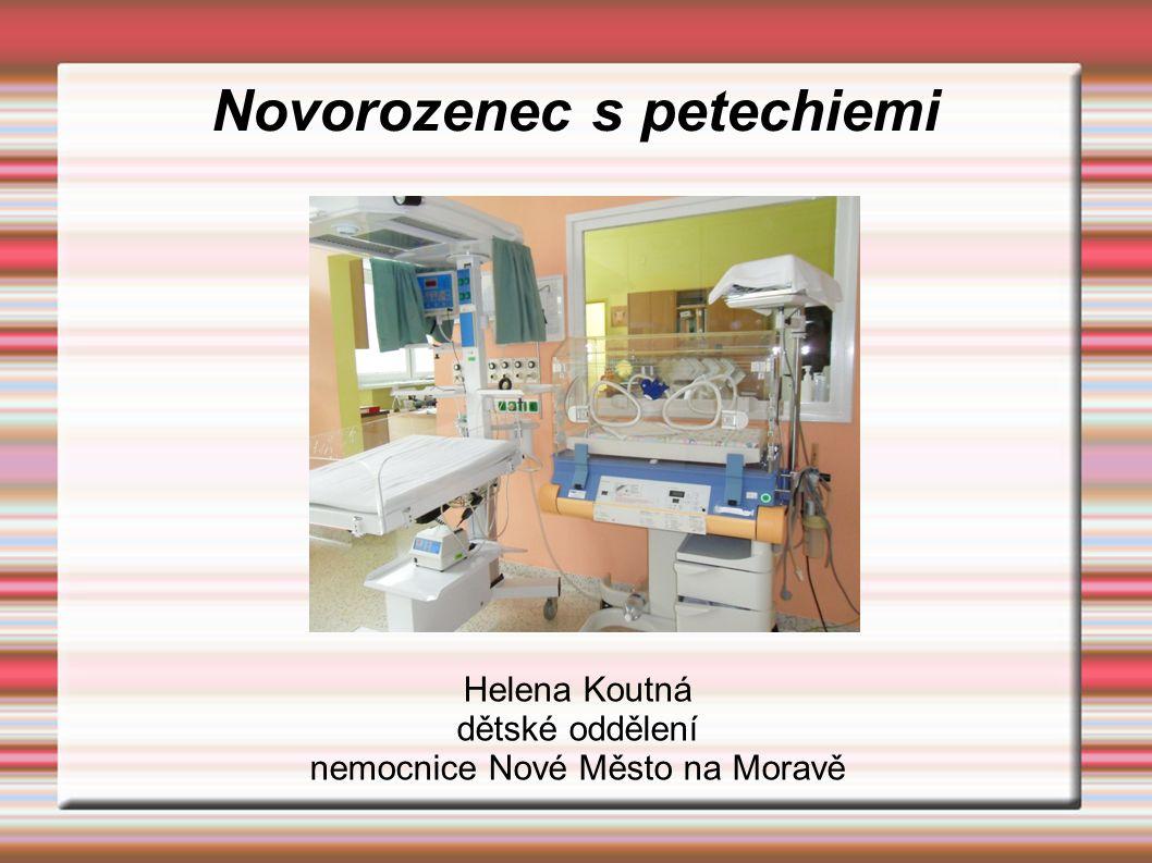 Novorozenec s petechiemi Helena Koutná dětské oddělení nemocnice Nové Město na Moravě