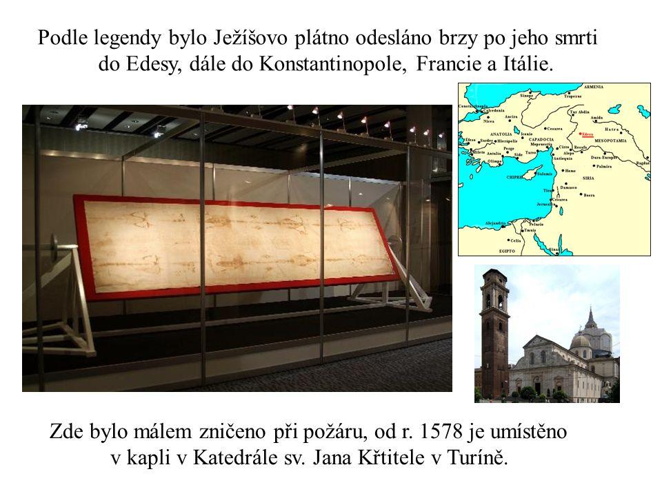 Podle legendy bylo Ježíšovo plátno odesláno brzy po jeho smrti do Edesy, dále do Konstantinopole, Francie a Itálie. Zde bylo málem zničeno při požáru,