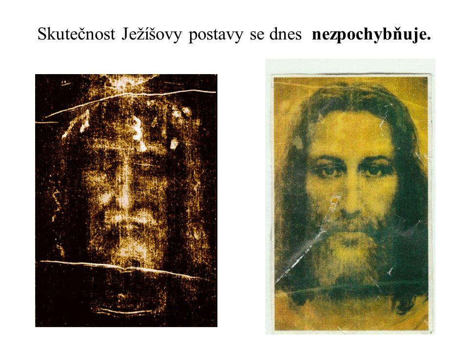 Skutečnost Ježíšovy postavy se dnes nezpochybňuje.