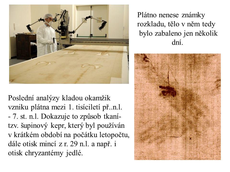 Plátno nenese známky rozkladu, tělo v něm tedy bylo zabaleno jen několik dní. Poslední analýzy kladou okamžik vzniku plátna mezi 1. tisíciletí př..n.l