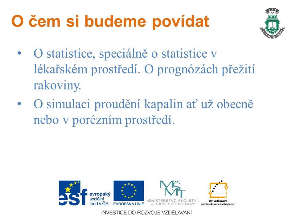 O čem si budeme povídat O statistice, speciálně o statistice v lékařském prostředí.