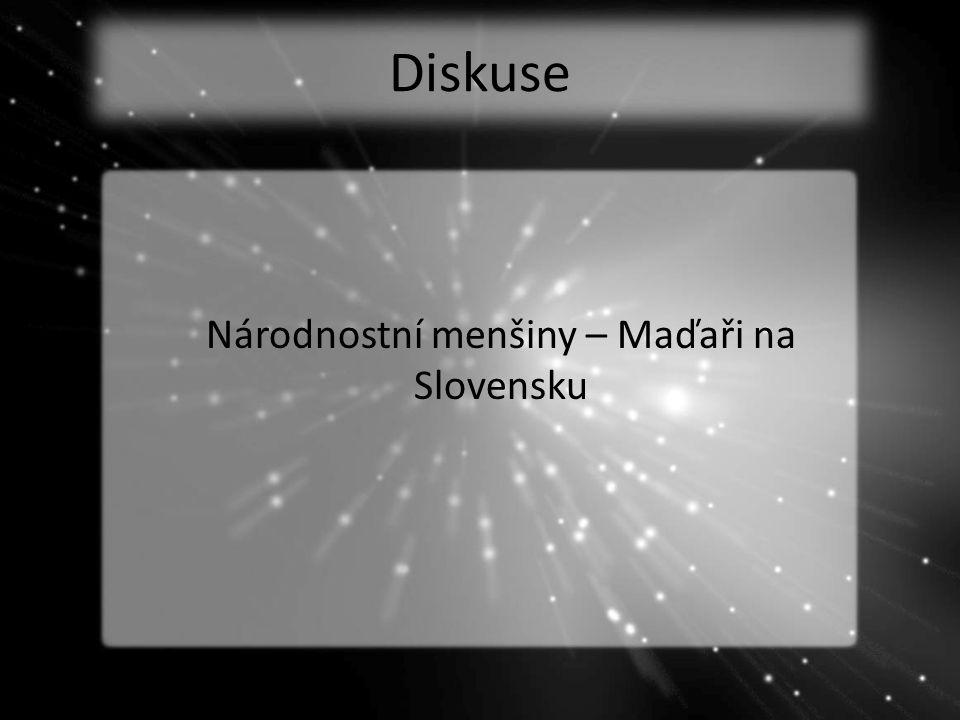 Diskuse Národnostní menšiny – Maďaři na Slovensku