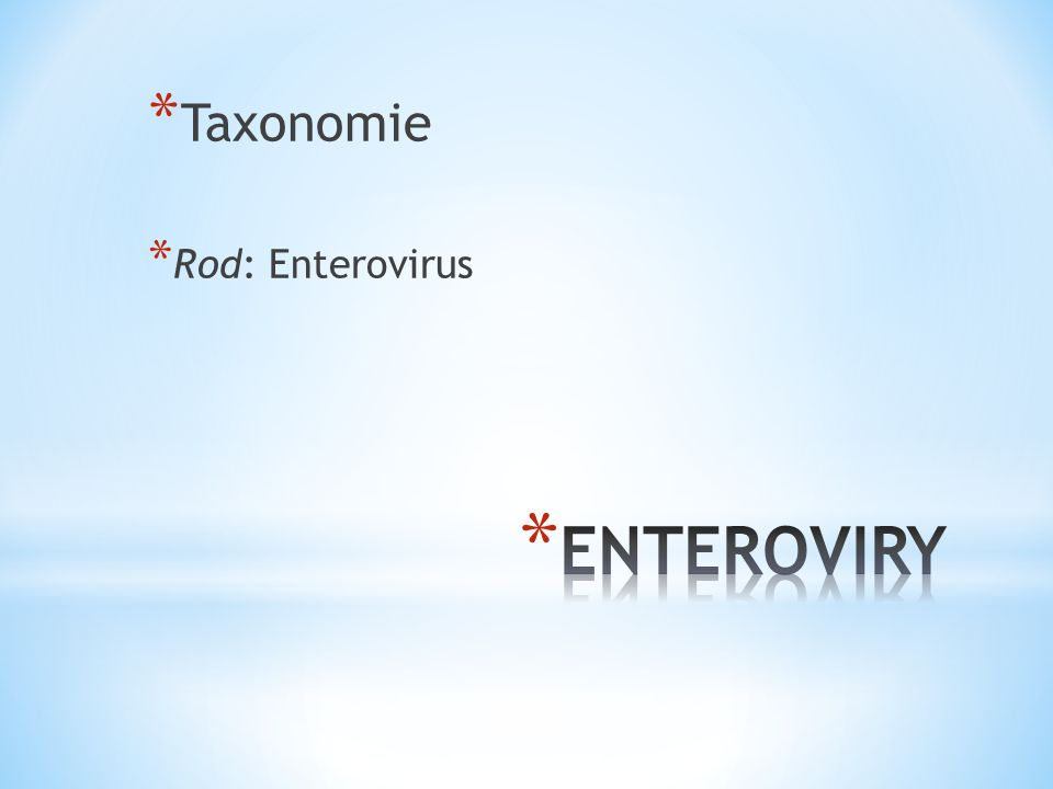 * Taxonomie * Rod: Enterovirus