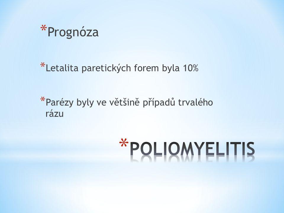 * Prognóza * Letalita paretických forem byla 10% * Parézy byly ve většině případů trvalého rázu
