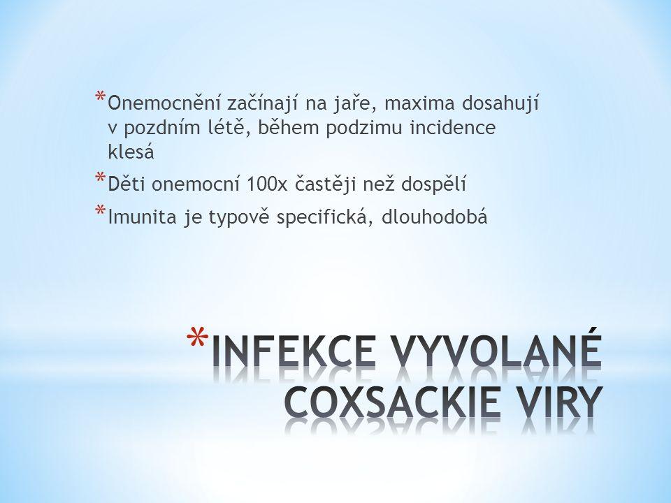* Onemocnění začínají na jaře, maxima dosahují v pozdním létě, během podzimu incidence klesá * Děti onemocní 100x častěji než dospělí * Imunita je typ