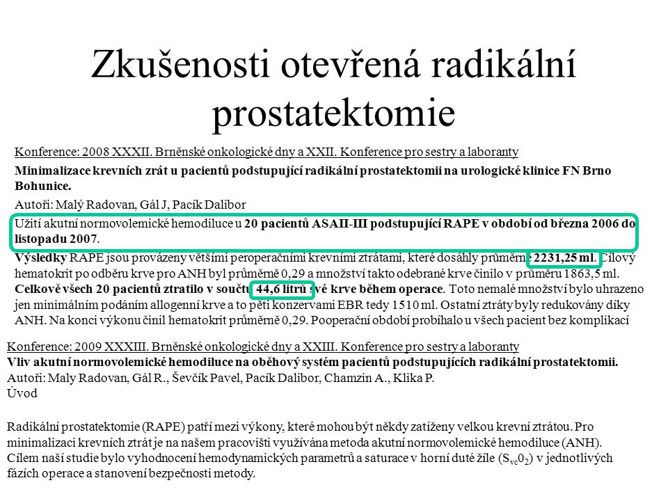 Zkušenosti otevřená radikální prostatektomie Konference: 2008 XXXII.