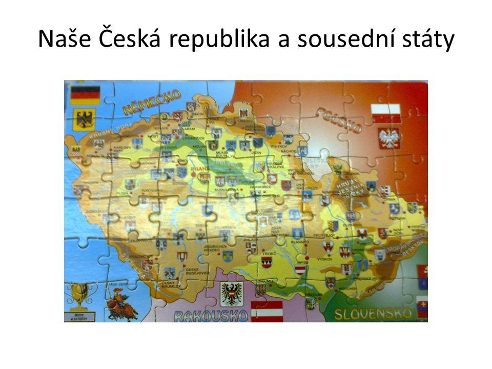 Naše Česká republika a sousední státy